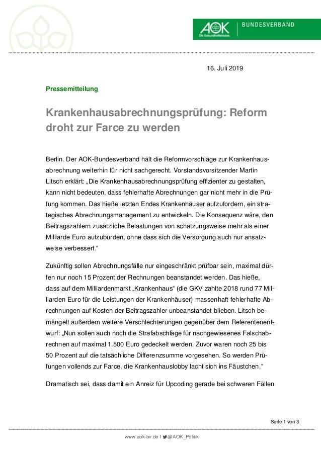 www.aok-bv.de I @AOK_Politik Seite 1 von 3 16. Juli 2019 Pressemitteilung Krankenhausabrechnungsprüfung: Reform droht zur ...