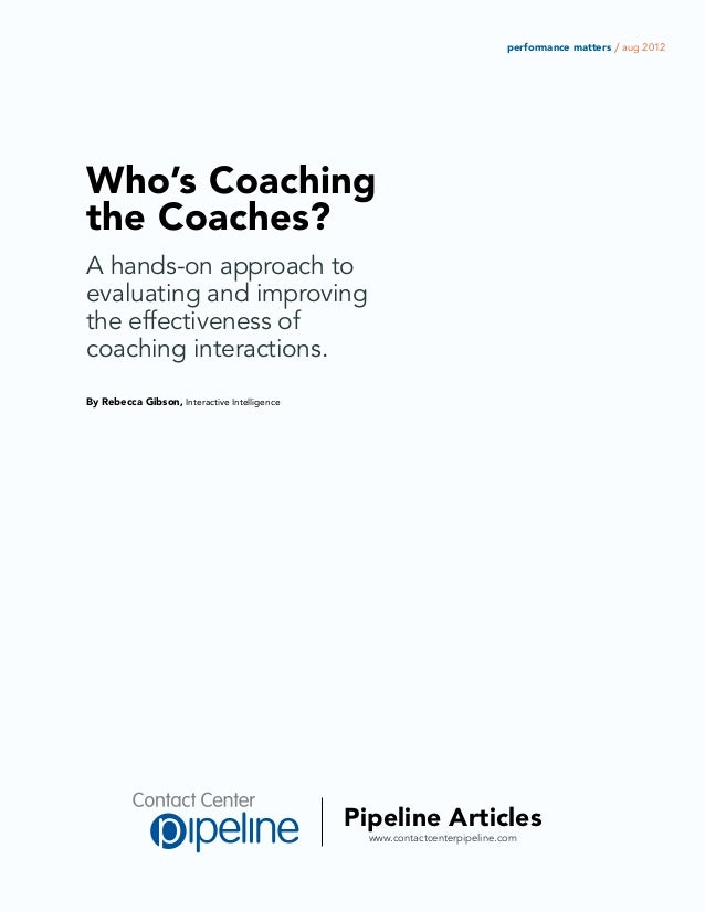 performance matters / aug 2012Who's Coachingthe Coaches?A hands-on approach toevaluating and improvingthe effectiveness of...