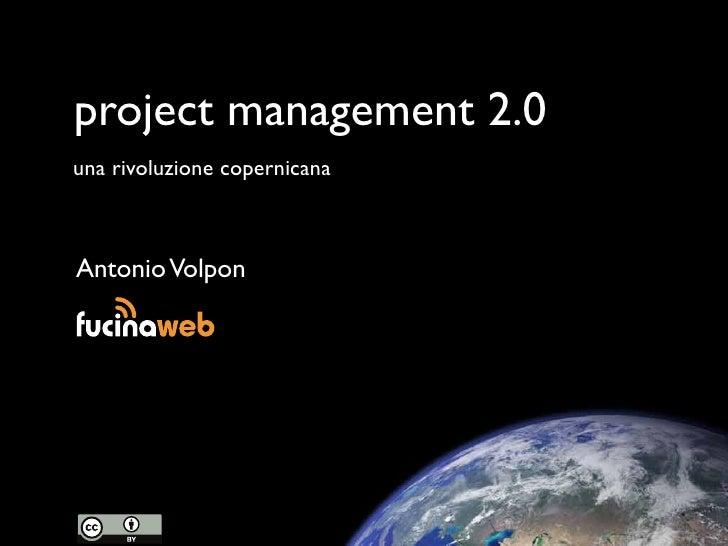 project management 2.0 una rivoluzione copernicana    Antonio Volpon