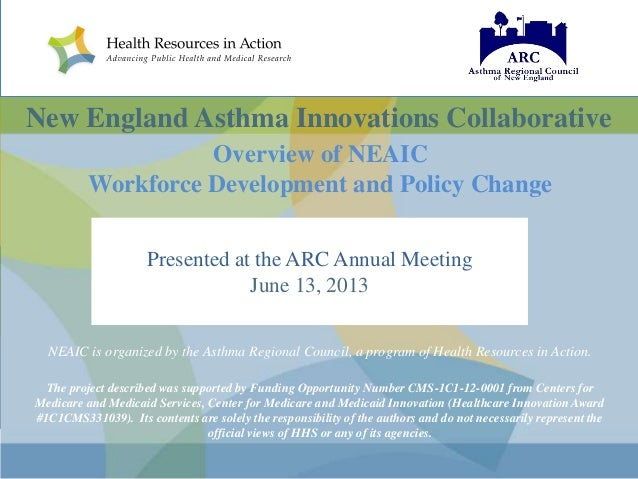 New England Asthma Innovations Collaborative Overview of NEAIC Workforce Development and Policy Change Presented at the AR...