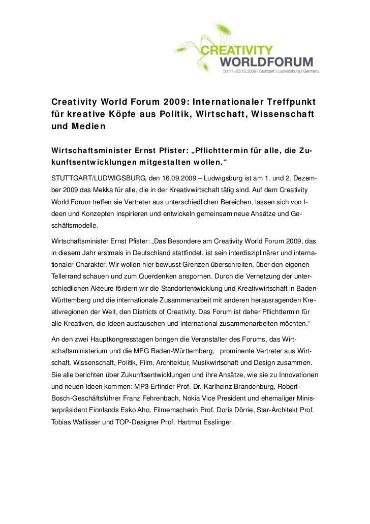 Creativity World Forum 2009: Internationaler Treffpunktfür kreative Köpfe aus Politik, Wirtschaft, Wissenschaftund MedienW...