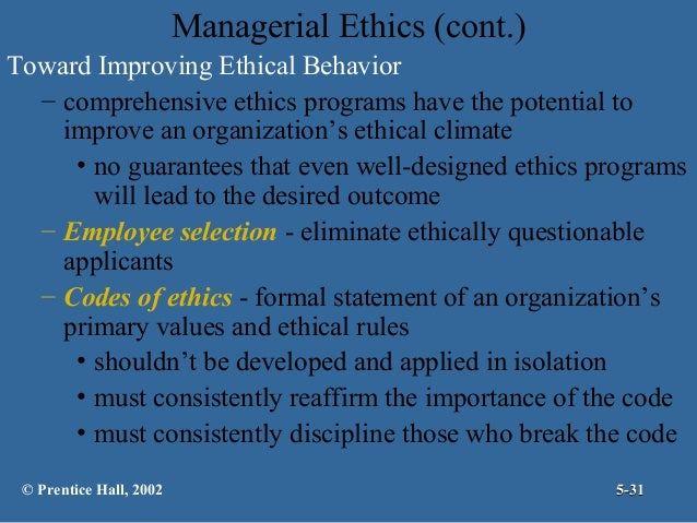 improving ethical behavior The decline of ethical behavior in business  protecting or increasing capital  and shareholder value, direct and indirect cost control, creating a.