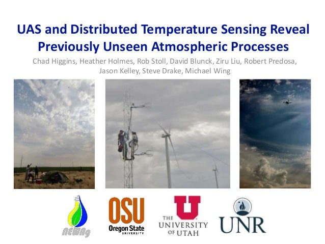 UAS and Distributed Temperature Sensing Reveal Previously Unseen Atmospheric Processes Chad Higgins, Heather Holmes, Rob S...