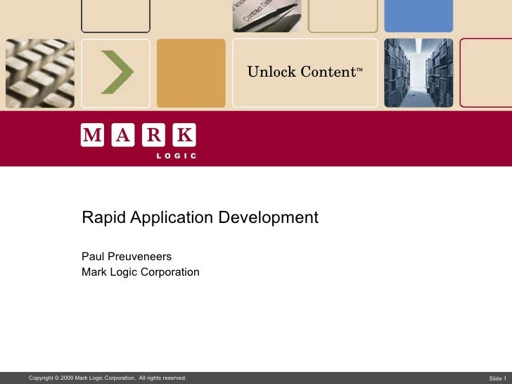 Paul Preuveneers Mark Logic Corporation Rapid Application Development