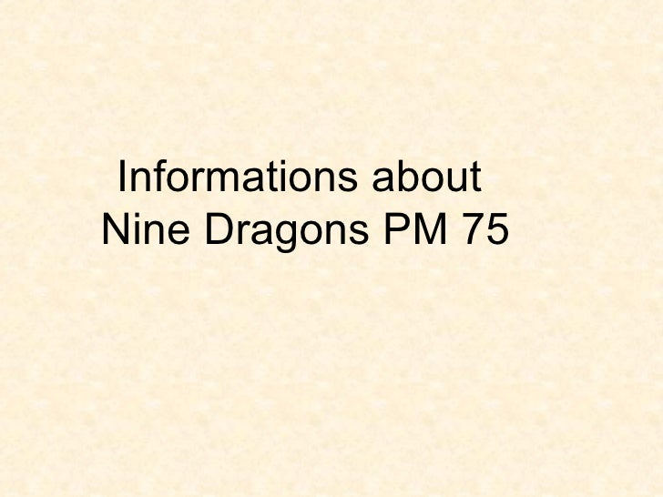 Informations about  Nine Dragons PM 75