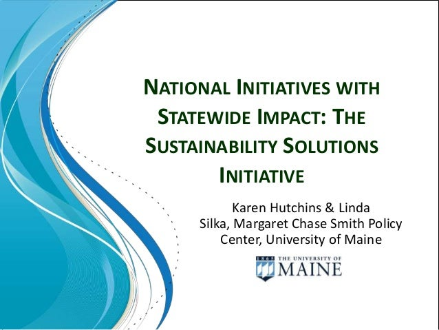 NATIONAL INITIATIVES WITH STATEWIDE IMPACT: THESUSTAINABILITY SOLUTIONS       INITIATIVE            Karen Hutchins & Linda...