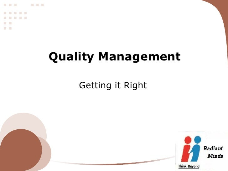 Quality Management                           Getting it Righthttp://www.radiantminds.co.in