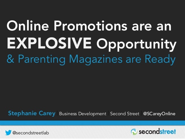 Online Promotions are an EXPLOSIVE Opportunity & Parenting Magazines are Ready  Stephanie Carey   Business Development   S...