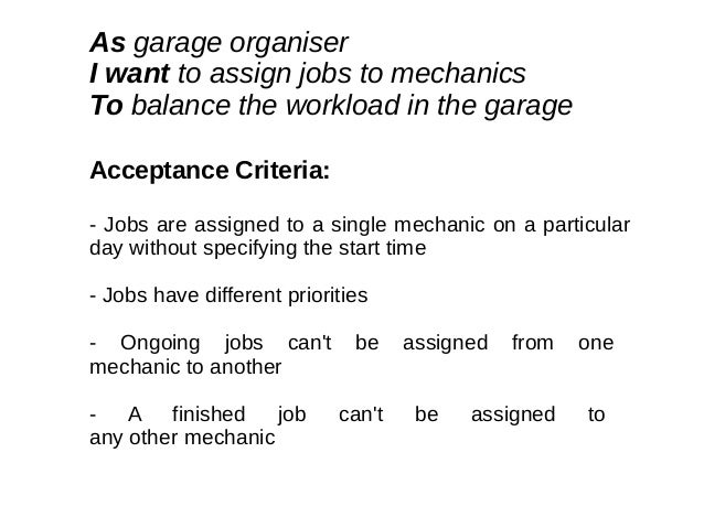 As garage organiser I want to assign jobs to mechanics To balance the workload in the garage Acceptance Criteria: - Jobs a...