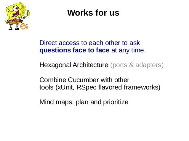 Direct access to each other to ask questions face to face at any time. Hexagonal Architecture (ports & adapters) Combine C...
