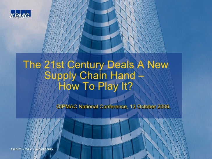 The 21st Century Deals A New Supply Chain Hand –  How To Play It? OIPMAC National Conference, 13 October 2006.