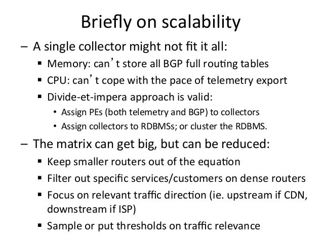 Briefly  on  scalability   – A  single  collector  might  not  fit  it  all:   § Memory:  can't ...