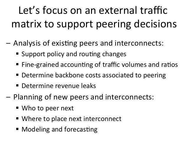Let's  focus  on  an  external  traffic   matrix  to  support  peering  decisions   – Analysis  of...