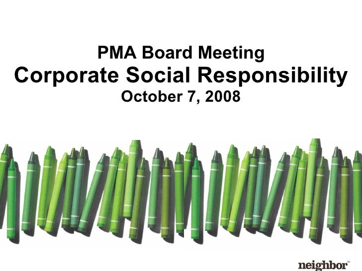PMA Board Meeting Corporate Social Responsibility October 7, 2008