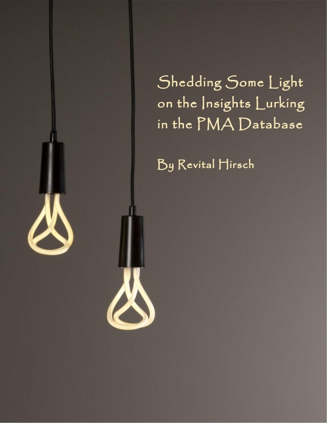 Shedding Some Light on the Insights Lurking in the PMA Database By Revital Hirsch