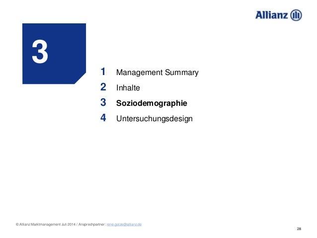 28 © Allianz Marktmanagement Juli 2014 / Ansprechpartner: rene.golze@allianz.de 3 1 Management Summary 2 Inhalte 3 Soziode...