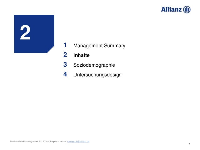 6 © Allianz Marktmanagement Juli 2014 / Ansprechpartner: rene.golze@allianz.de 2 1 Management Summary 2 Inhalte 3 Soziodem...
