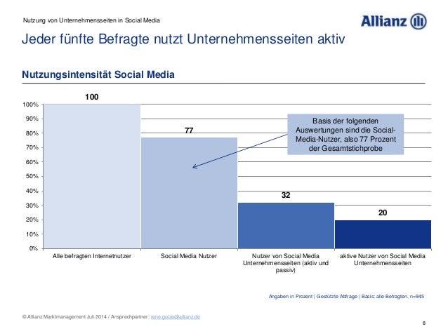 8 © Allianz Marktmanagement Juli 2014 / Ansprechpartner: rene.golze@allianz.de 100 77 32 20 0% 10% 20% 30% 40% 50% 60% 70%...