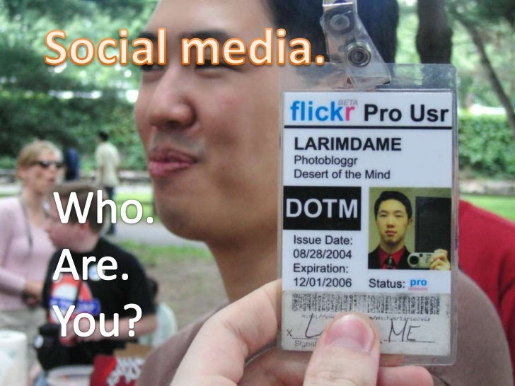 Social media.<br />Who.<br />Are.<br />You?<br />