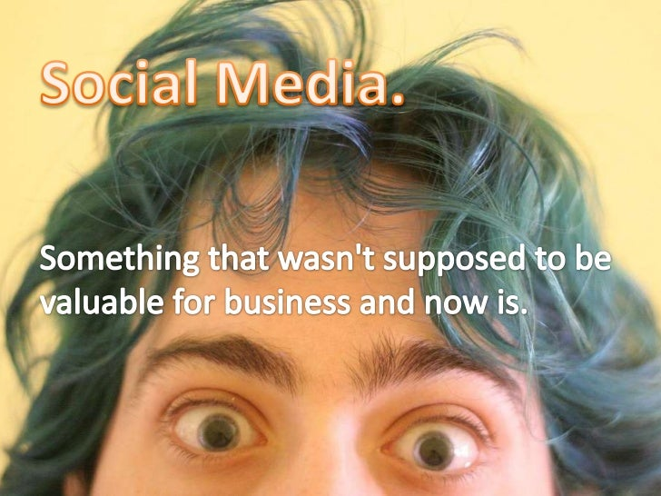 Social Media.<br />Something that wasn&apos;t supposed to be valuable for business and now is.<br />