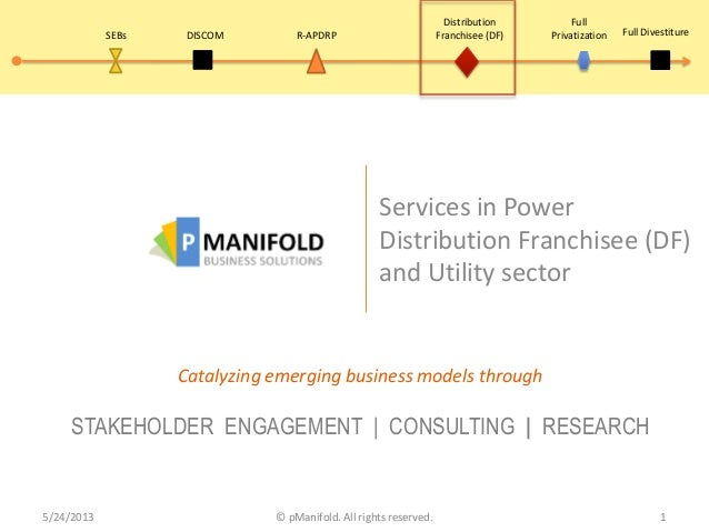 Services in PowerDistribution Franchisee (DF)and Utility sectorCatalyzing emerging business models throughSTAKEHOLDER ENGA...
