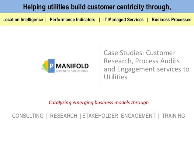 Case Studies: Customer Research, Process Audits and Engagement services to Utilities Catalyzing emerging business models t...