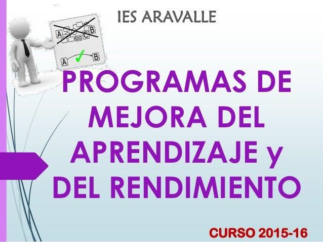 IES ARAVALLE CURSO 2015-16 PROGRAMAS DE MEJORA DEL APRENDIZAJE y DEL RENDIMIENTO