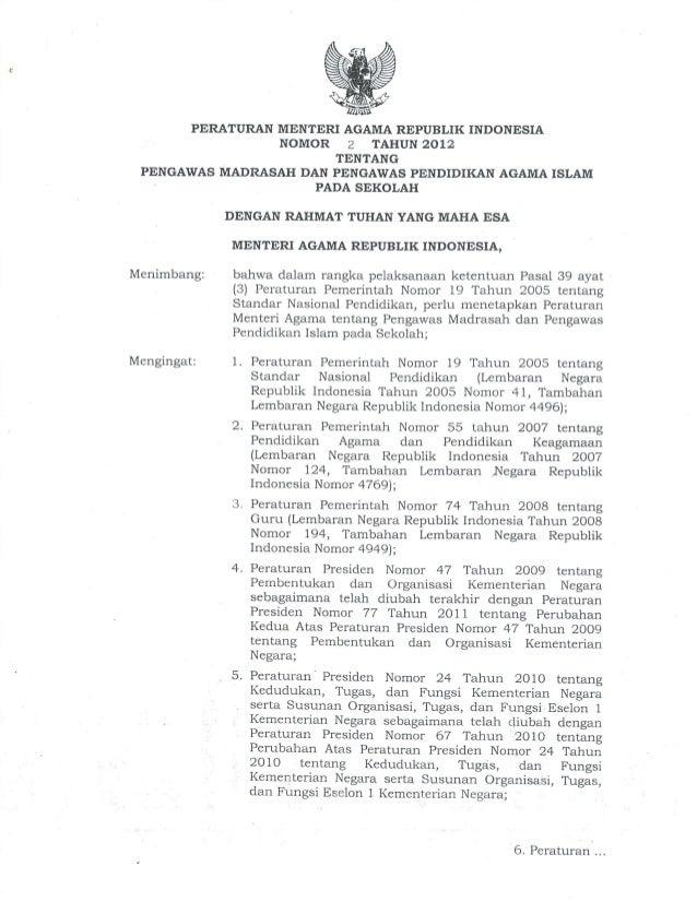 PERATURAN MENTERI AGAMA REPUBLIK INDONESIA NOMOR 2 TAHUN 2OL2 TENTANG PENGAWAS MADRASAH DAN PENGAWAS PENDIDII(AN AGAMA ISL...