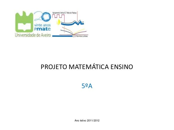 PROJETO MATEMÁTICA ENSINO              5ºA         Ano letivo 2011/2012