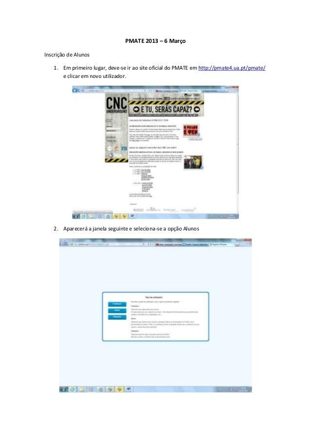 PMATE 2013 – 6 MarçoInscrição de Alunos   1. Em primeiro lugar, deve-se ir ao site oficial do PMATE em http://pmate4.ua.pt...
