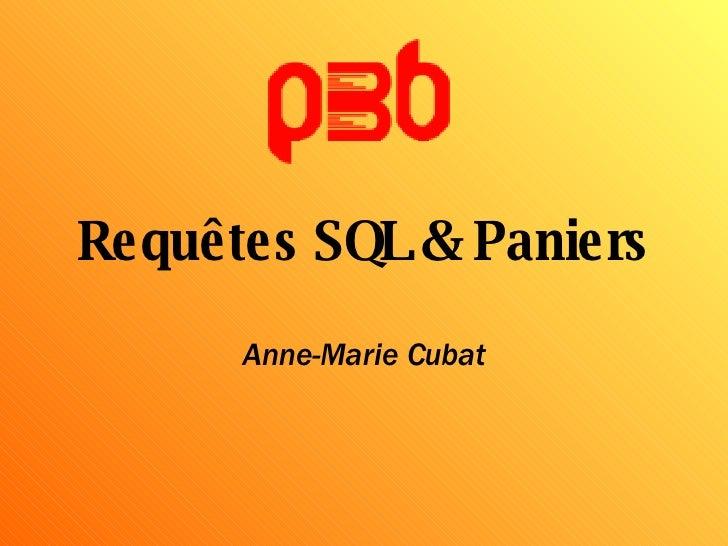 Requêtes SQL & Paniers Anne-Marie Cubat