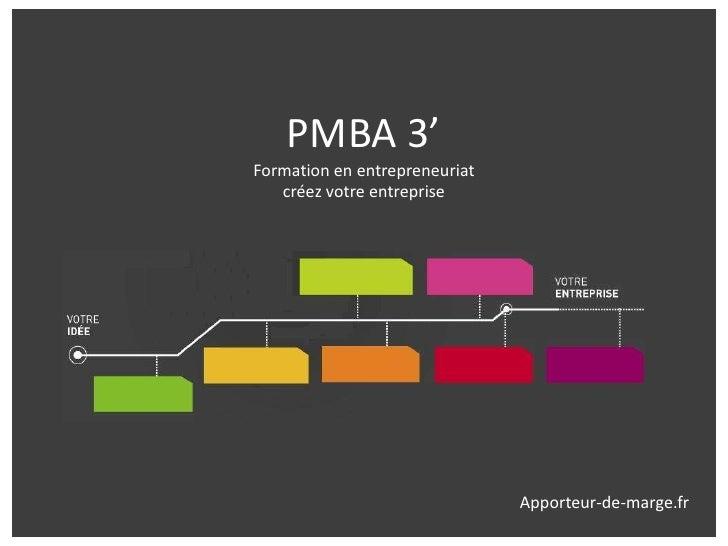 PMBA 3'Formation en entrepreneuriat   créez votre entreprise                               Apporteur-de-marge.fr