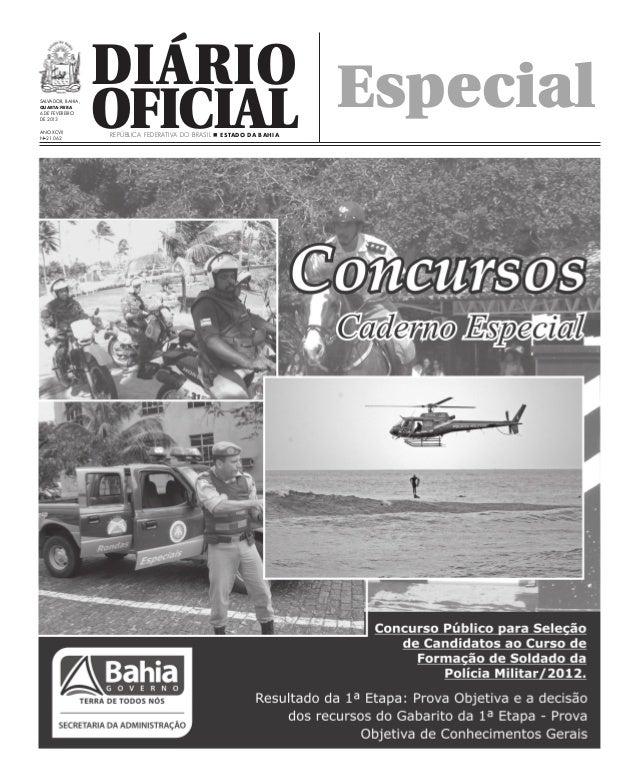 Diário EspecialSalvador, Bahia,quarta-feira6 de fevereirode 2013Ano XCVIINo 21.062                   Oficial              ...