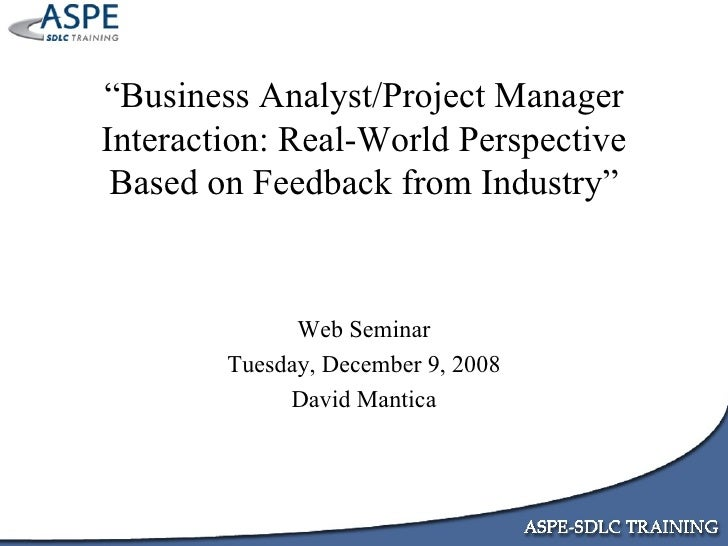 """ Business Analyst/Project Manager Interaction: Real-World Perspective Based on Feedback from Industry"" Web Seminar Tuesda..."
