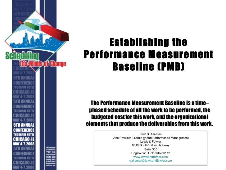 Establishing the Performance Measurement Baseline (PMB) The Performance Measurement Baseline is a time–phased schedule of ...