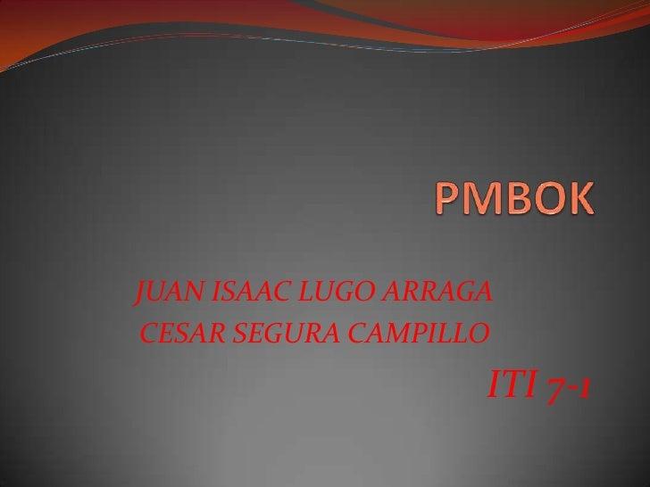 JUAN ISAAC LUGO ARRAGACESAR SEGURA CAMPILLO                     ITI 7-1