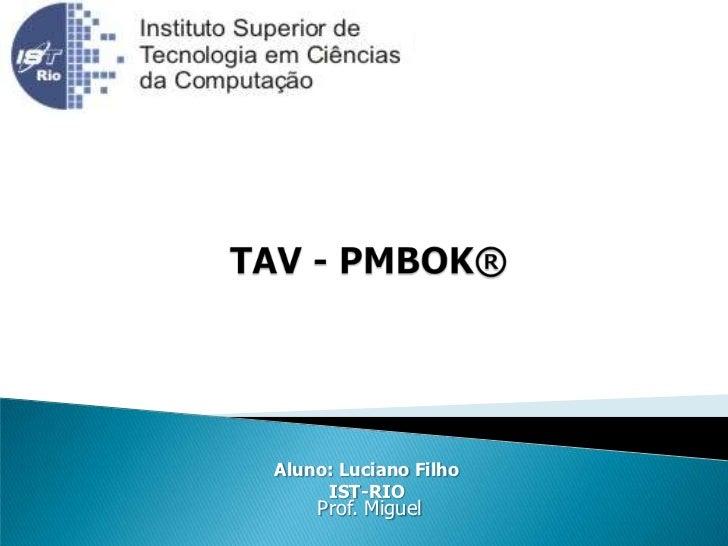 Aluno: Luciano Filho     IST-RIO    Prof. Miguel