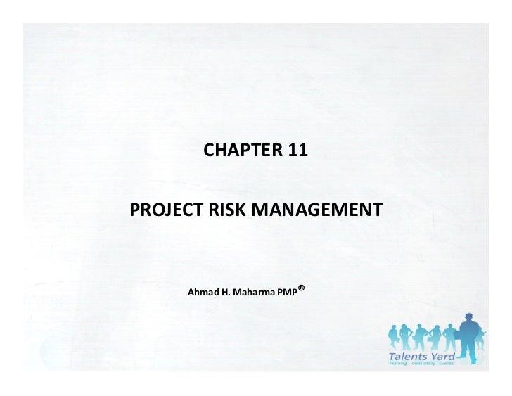 CHAPTER11PROJECTRISKMANAGEMENT     AhmadH.Maharma PMP®