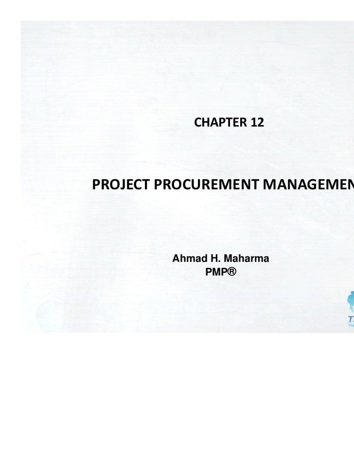 CHAPTER12PROJECTPROCUREMENTMANAGEMENT        Ahmad H. Maharma             PMP®