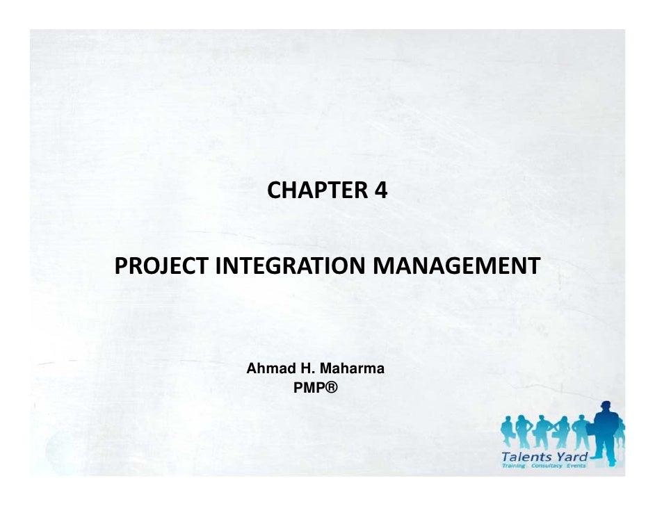 CHAPTER4PROJECTINTEGRATIONMANAGEMENT         Ahmad H. Maharma              PMP®