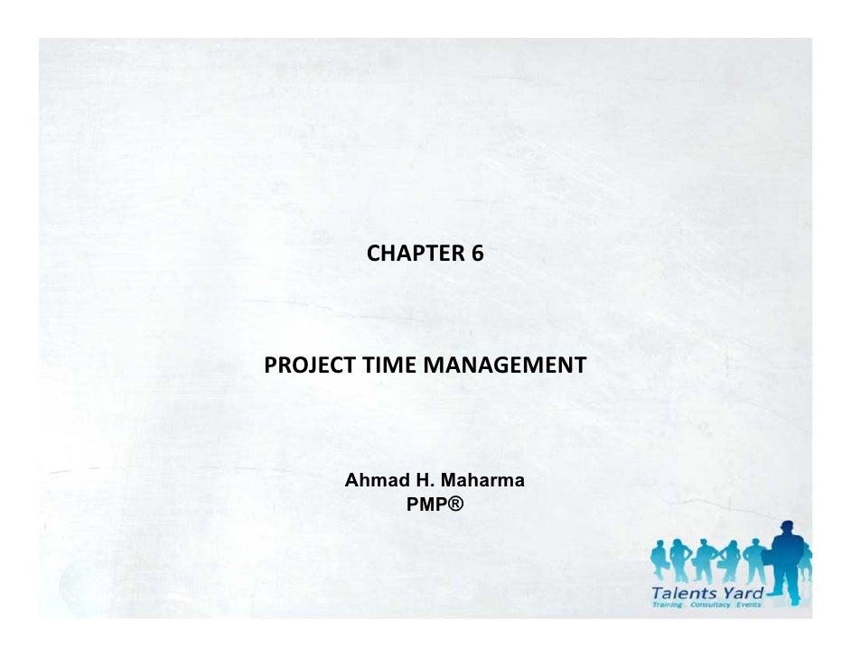 CHAPTER6PROJECTTIMEMANAGEMENTPROJECT TIME MANAGEMENT     Ahmad H. Maharma          PMP®