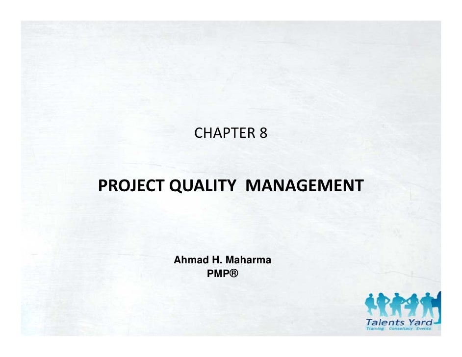 CHAPTER 8PROJECT QUALITY  MANAGEMENT       Ahmad H. Maharma            PMP®