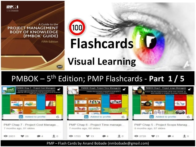 PMP – Flash Cards by Anand Bobade (nmbobade@gmail.com) Flashcards Visual Learning PMBOK – 5th Edition; PMP Flashcards - Pa...