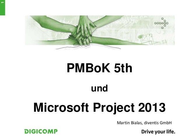 PMBoK 5th und Microsoft Project 2013 Martin Bialas, diventis GmbH 1
