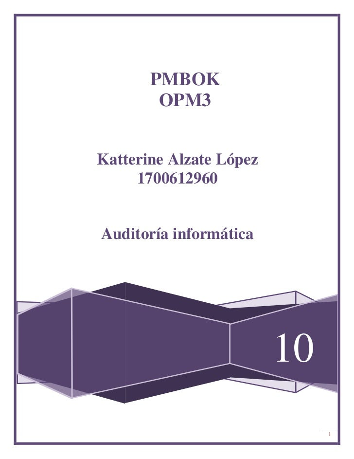 PMBOK        OPM3Katterine Alzate López     1700612960Auditoría informática                         10                    ...