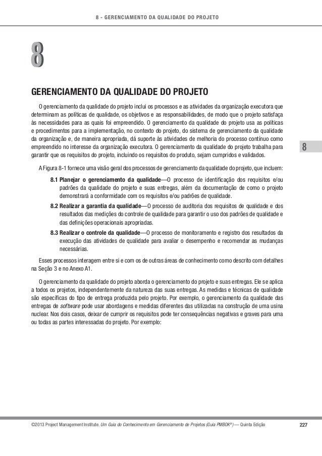 8 - GERENCIAMENTO DA QUALIDADE DO PROJETO 8 227©2013 Project Management Institute. Um Guia do Conhecimento em Gerenciament...