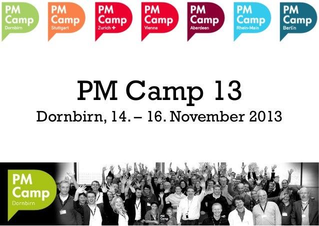 PM Camp 13 Dornbirn, 14. – 16. November 2013