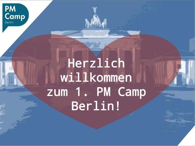 Herzlich willkommen zum 1. PM Camp Berlin!