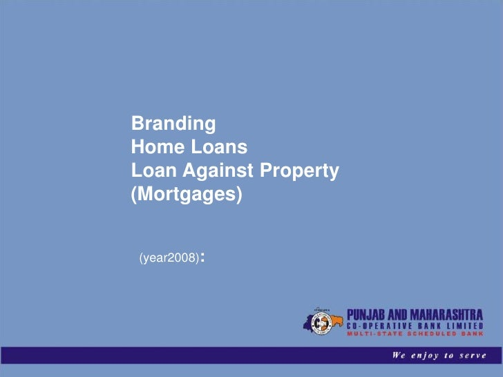 BrandingHome LoansLoan Against Property(Mortgages)      Brand Promotion(year2008):