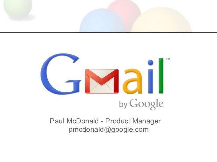 Paul McDonald - Product Manager     pmcdonald@google.com